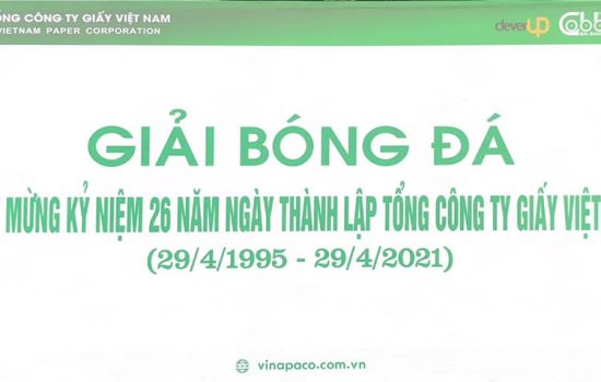 Chào mừng kỷ niệm 26 năm thành lập  Tổng Công ty Giấy Việt Nam (29/4/1995- 29/4/2021)